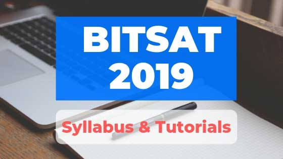 BITSAT Syllabus and Tutorials