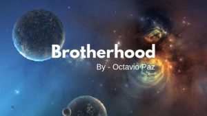 MCQ on Brotherhood Homage to Claudius Ptolemy by Octavio Paz – Class 11 English Poetry