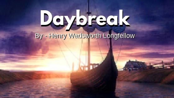 MCQ on Daybreak by Henry Wadsworth Longfellow – Class 11 English Poetry