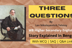 Three Questions by Leo Tolstoy explained in Bengali