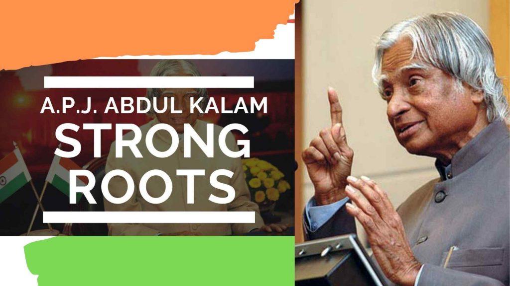 Strong Roots - APJ Abdul Kalam